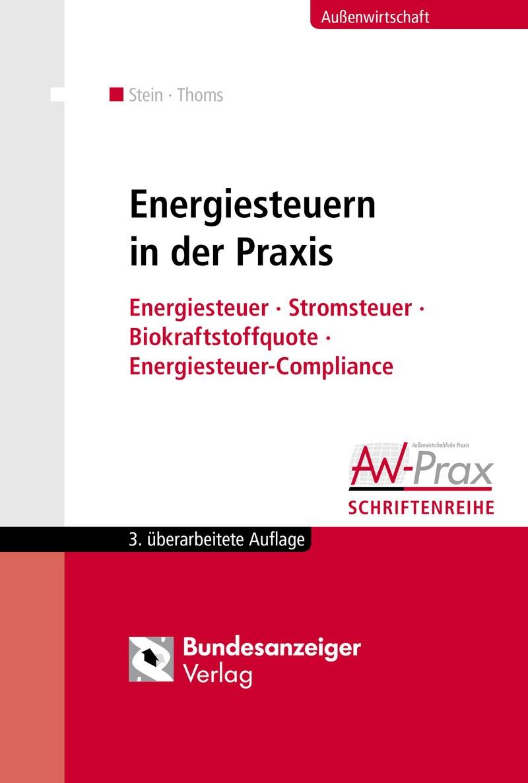 Energiesteuern in der Praxis | Stein / Thoms | 3., aktualisierte und überarbeitete Auflage, 2015 | Buch (Cover)