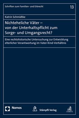 Abbildung von Schmidtke | Nichteheliche Väter - von der Unterhaltspflicht zum Sorge- und Umgangsrecht? | 2015 | Eine rechtshistorische Untersu... | 13