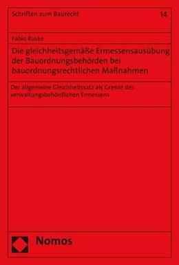 Abbildung von Ruske | Die gleichheitsgemäße Ermessensausübung der Bauordnungsbehörden bei bauordnungsrechtlichen Maßnahmen | 1. Auflage | 2015 | 14 | beck-shop.de