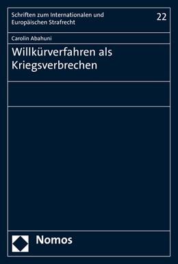Abbildung von Abahuni   Willkürverfahren als Kriegsverbrechen   1. Auflage   2015   22   beck-shop.de