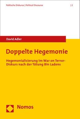 Abbildung von Adler | Doppelte Hegemonie | 2015 | Hegemonialisierung im War on T... | 2