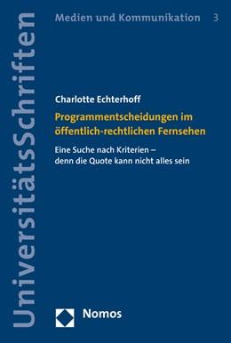 Abbildung von Echterhoff | Programmentscheidungen im öffentlich-rechtlichen Fernsehen | 1. Auflage | 2015 | beck-shop.de