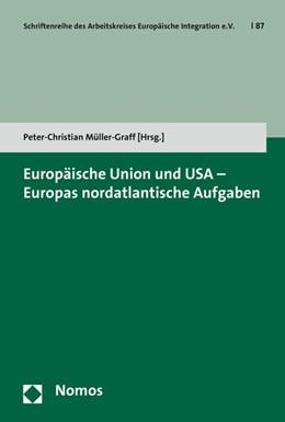 Abbildung von Müller-Graff | Europäische Union und USA - Europas nordatlantische Aufgaben | 2016 | 87
