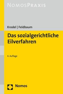 Abbildung von Krodel / Feldbaum | Das sozialgerichtliche Eilverfahren | 4. Auflage | 2016 | beck-shop.de