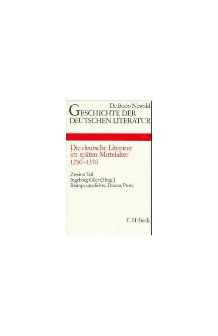 Cover: , Geschichte der deutschen Literatur  Bd. 3/2: Reimpaargedichte, Drama, Prosa (1250-1370)