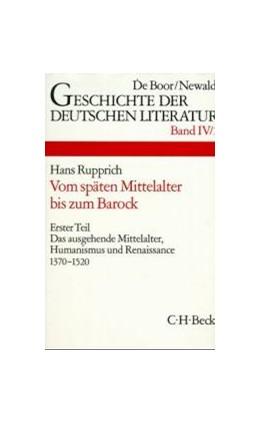 Abbildung von Geschichte der deutschen Literatur Bd. 4/1: Das ausgehende Mittelalter, Humanismus und Renaissance 1370-1520 | 2. Auflage | 1994 | beck-shop.de
