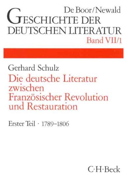Cover: Gerhard Schulz, Geschichte der deutschen Literatur  Bd. 7/1: Das Zeitalter der Französischen Revolution (1789-1806)