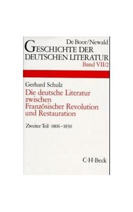 Abbildung von Geschichte der deutschen Literatur Bd. 7/2: Das Zeitalter der napoleonischen Kriege und der Restauration (1806-1830) | 1. Auflage | 1989 | beck-shop.de