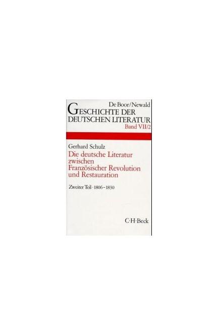 Cover: , Geschichte der deutschen Literatur  Bd. 7/2: Das Zeitalter der napoleonischen Kriege und der Restauration (1806-1830)