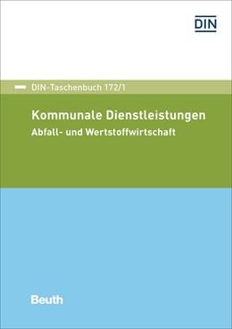 Abbildung von DIN e.V.   Kommunale Dienstleistungen   2017   Abfall- und Wertstoffwirtschaf...   172/1