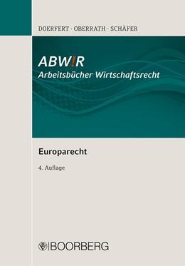 Abbildung von Doerfert / Oberrath / Schäfer | ABW!R Arbeitsbücher Wirtschaftsrecht Europarecht | 2016