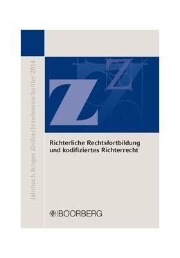 Abbildung von Effer-Uhe / Sagan | Richterliche Rechtsfortbildung und kodifiziertes Richterrecht | 1. Auflage | 2016 | beck-shop.de