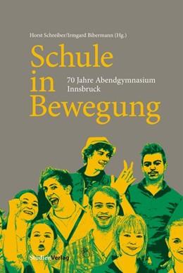Abbildung von Schreiber / Bibermann | Schule in Bewegung | mit 140 Farbabbildungen | 2015 | 70 Jahre Abendgymnasium Innsbr...