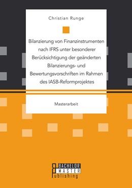 Abbildung von Runge   Bilanzierung von Finanzinstrumenten nach IFRS unter besonderer Berücksichtigung der geänderten Bilanzierungs- und Bewertungsvorschriften im Rahmen des IASB-Reformprojektes   1. Auflage   2015   beck-shop.de
