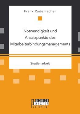Abbildung von Rademacher   Notwendigkeit und Ansatzpunkte des Mitarbeiterbindungsmanagements   Erstauflage   2015