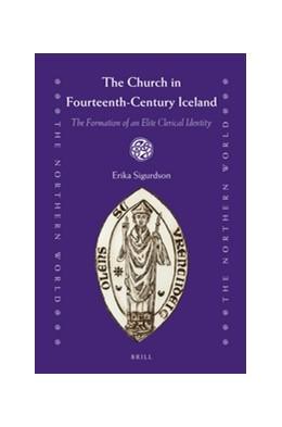Abbildung von Sigurdson | The Church in Fourteenth-Century Iceland | 2016 | The Formation of an Elite Cler... | 72