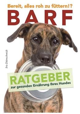 Abbildung von Dürrschmidt | BARF - Bereit, alles roh zu füttern!? | 1. Auflage | 2015 | beck-shop.de
