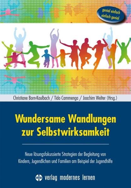 Wundersame Wandlungen zur Selbstwirksamkeit | Born-Kaulbach / Cammenga / Welter, 2016 | Buch (Cover)