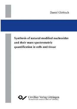 Abbildung von Globisch   Synthesis of natural modified nucleosides and their mass spectrometric quantification in cells  and tissue   2011