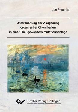 Abbildung von Priegnitz   Untersuchung der Ausgasung organischer Chemikalien in einer Fließgewässersimulationsanlage   2012