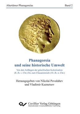 Abbildung von Povalahev / Kuznetsov | Phanagoreia und seine historische Umwelt | Reihenbandnummer 2 | 2012 | Von den Anfängen der griechisc...