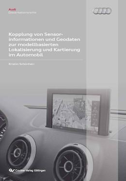 Abbildung von Schönherr   Kopplung von Sensorinformationen und Geodaten zur modellbasierten Lokalisierung und Kartierung im Automobil   Reihenbandnummer 51   2012