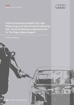 Abbildung von Döbele | Informationsmodell für die Planung und die Ausschreibung der Automatisierungstechnik in Fertigungsanlagen | Reihenbandnummer 35 | 2010