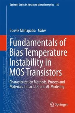 Abbildung von Mahapatra | Fundamentals of Bias Temperature Instability in MOS Transistors | 1. Auflage | 2015 | beck-shop.de
