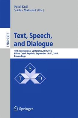 Abbildung von Král / Matoušek | Text, Speech, and Dialogue | 1. Auflage | 2015 | 9302 | beck-shop.de