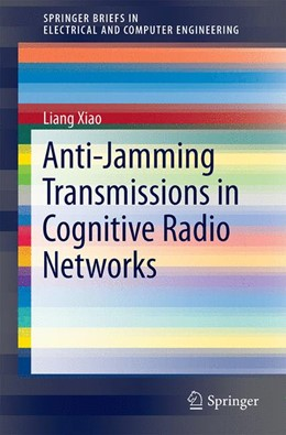 Abbildung von Xiao | Anti-Jamming Transmissions in Cognitive Radio Networks | 1st ed. 2015 | 2015