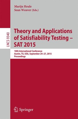 Abbildung von Heule / Weaver | Theory and Applications of Satisfiability Testing -- SAT 2015 | 1st ed. 2015 | 2015 | 18th International Conference,...