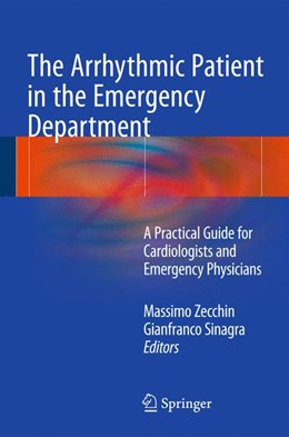 Abbildung von Zecchin / Sinagra   The Arrhythmic Patient in the Emergency Department   1st ed. 2016   2016   A Practical Guide for Cardiolo...