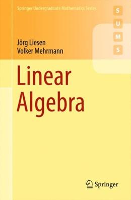Abbildung von Mehrmann / Liesen | Linear Algebra | 1st ed. 2015 | 2015