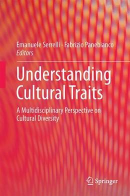 Abbildung von Serrelli / Panebianco | Understanding Cultural Traits | 1. Auflage | 2016 | beck-shop.de