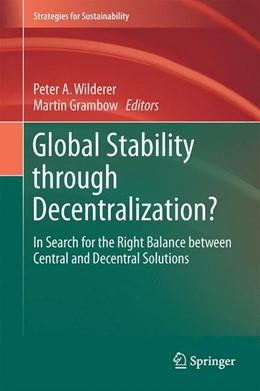 Abbildung von Wilderer / Grambow   Global Stability through Decentralization?   1st ed. 2016   2015   In Search for the Right Balanc...