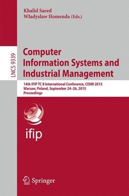 Abbildung von Saeed / Homenda | Computer Information Systems and Industrial Management | 1. Auflage | 2015 | beck-shop.de