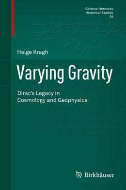 Abbildung von Kragh | Varying Gravity | 1st ed. 2016 | 2016 | Dirac's Legacy in Cosmology an... | 54