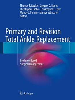 Abbildung von Roukis / Berlet | Primary and Revision Total Ankle Replacement | 1. Auflage | 2015 | beck-shop.de