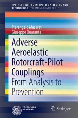 Abbildung von Masarati / Quaranta   Adverse Aeroelastic Rotorcraft-Pilot Couplings   1st ed. 2023   2022   From Analysis to Prevention