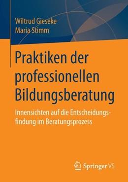 Abbildung von Gieseke / Stimm   Praktiken der professionellen Bildungsberatung   2016   Innensichten auf die Entscheid...