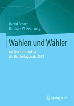 Abbildung von Schoen / Weßels | Wahlen und Wähler | 2016 | Analysen aus Anlass der Bundes...
