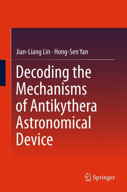 Decoding the Mechanisms of Antikythera Astronomical Device | Lin / Yan | 1st ed. 2016, 2015 | Buch (Cover)