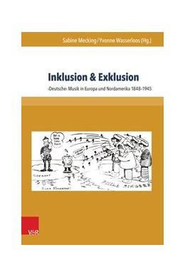 Abbildung von Mecking / Wasserloos | Inklusion & Exklusion | 2015 | ›Deutsche‹ Musik in Europa und...