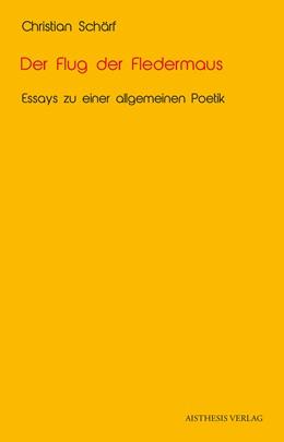 Abbildung von Schärf | Der Flug der Fledermaus | 2015 | Essays zu einer allgemeinen Po...