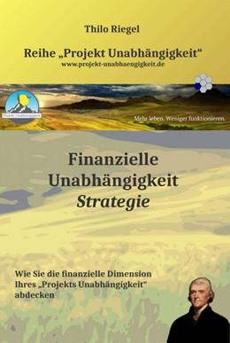 Abbildung von Riegel   Finanzielle Unabhängigkeit: Strategie   2015   Wie Sie die finanzielle Dimens...