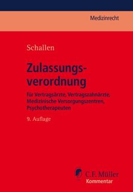 Abbildung von Schallen | Zulassungsverordnung | 9., neu bearbeitete Auflage | 2017 | für Vertragsärzte, Vertragszah...