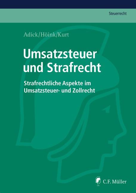 Umsatzsteuer und Strafrecht | Adick / Höink / Kurt, 2016 | Buch (Cover)