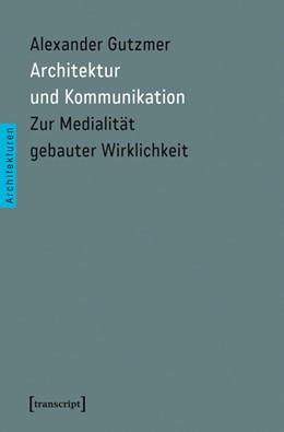 Abbildung von Gutzmer | Architektur und Kommunikation | 1. Auflage | 2015 | 32 | beck-shop.de