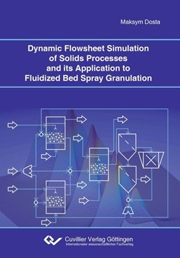 Abbildung von Dosta | Dynamic Flowsheet Simulation of Solids Processes and its Application to Fluidized Bed Spray Granulation | 2015