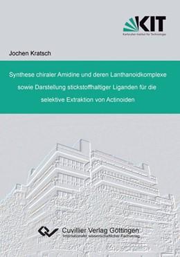 Abbildung von Kratsch   Synthese chiraler Amidine und deren Lanthanoidkomplexe sowie Darstellung stickstoffhaltiger Liganden für die selektive Extraktion von Actinoiden   2012